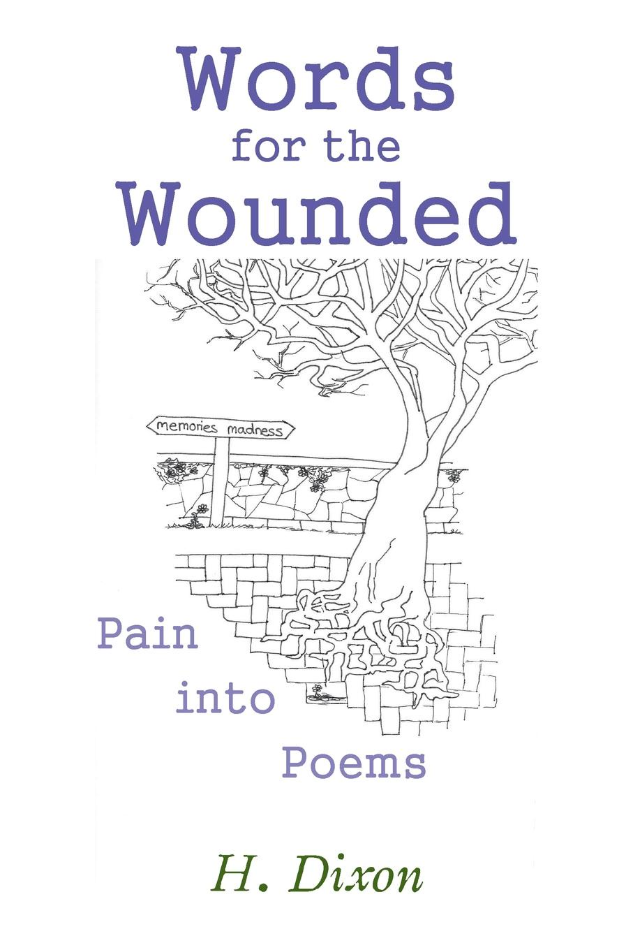 цены H. Dixon Words for the Wounded. Pain into Poems