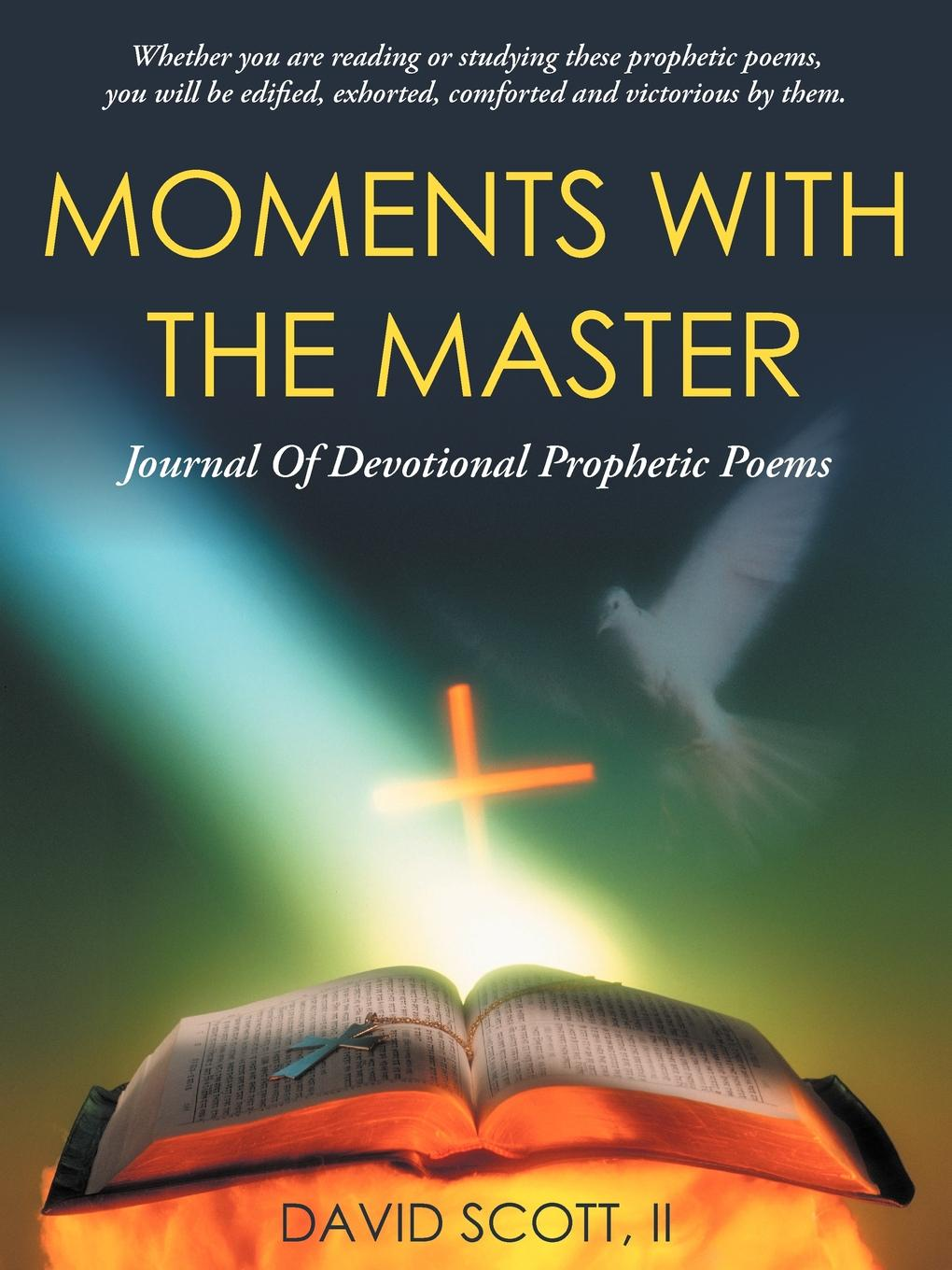 David Scott II Moments with the Master. A Journal of Devotional Prophetic Poems these are the avengers level 1