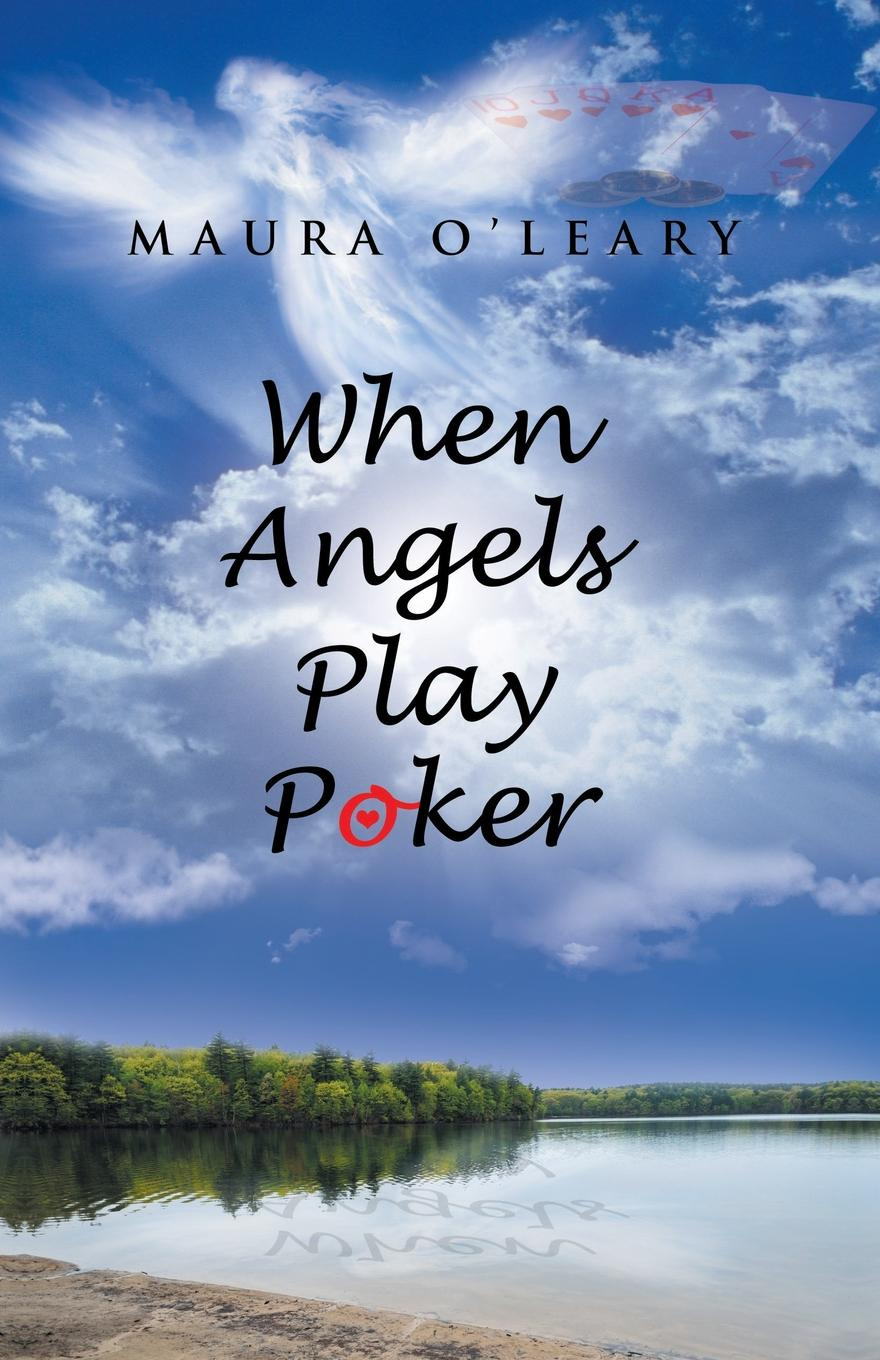 Maura O'Leary When Angels Play Poker angel angel on earth as it is in heaven white hot