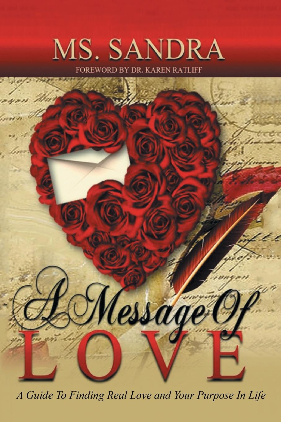 Ms. Sandra Brown A Message Of Love. A Guide To Finding Real Love and Your Purpose In Life robin a hines in pursuit of purpose a guide to getting results when i pray
