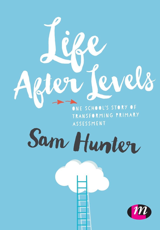 Sam Hunter Life After Levels atkinson k life after life