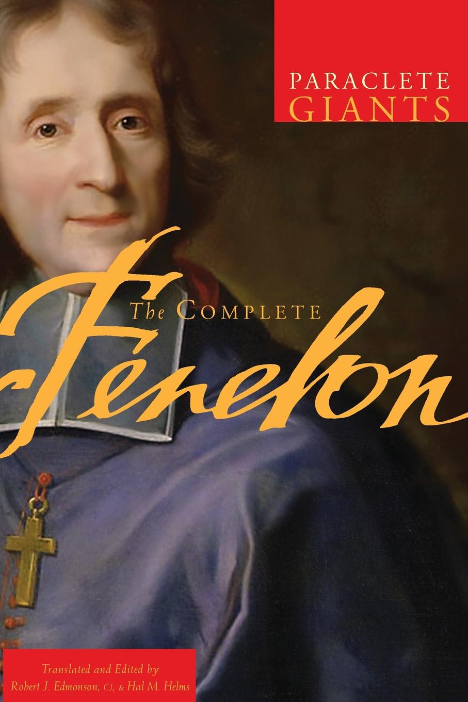 Francois Fenelon Complete Fenelon david j besley trimodology the study of the three modi operandi faith code and force as a three in one trio