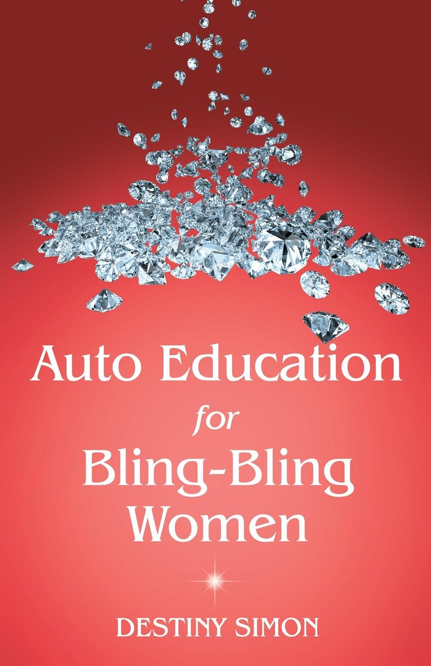 Destiny Simon Auto Education for Bling-Bling Women