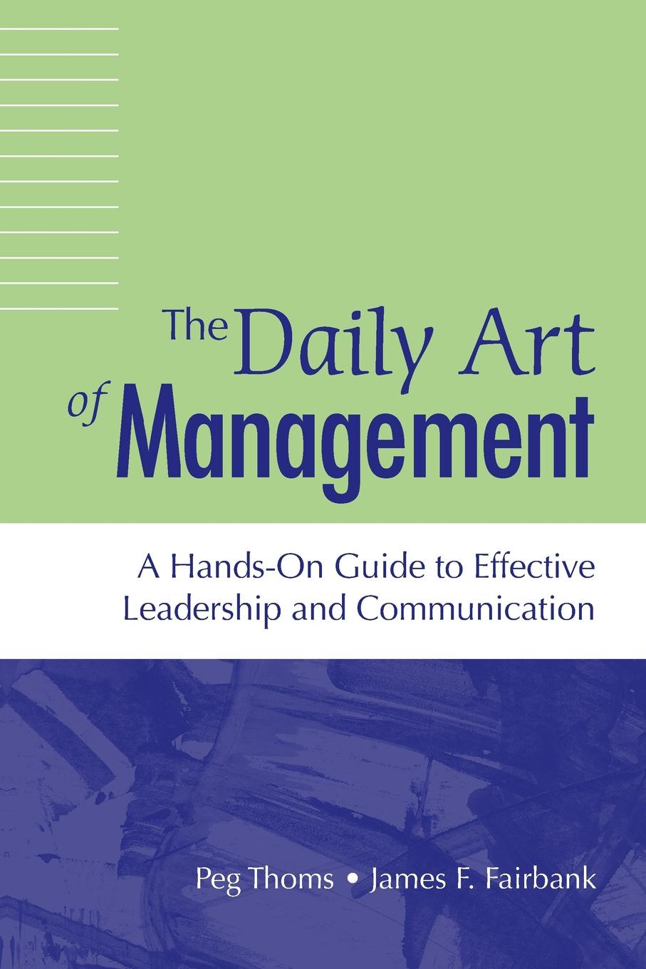 """Daily Art of Management, The. A Hands-On Guide to Effective Leadership and Communication Книга""""Daily Art of Management, The. A Hands-On Guide..."""