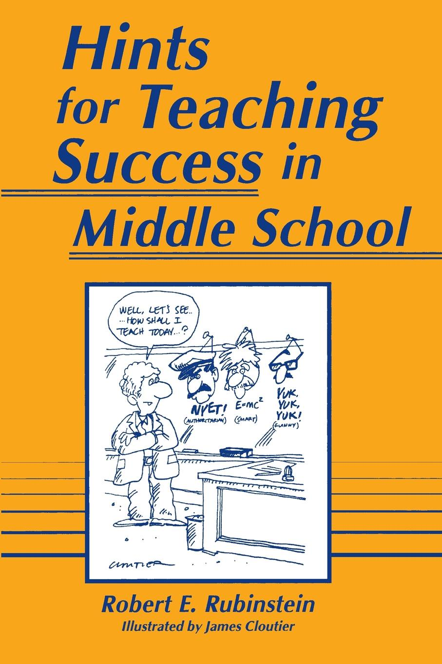 Robert Rubinstein Hints for Teaching Success in Middle School arnold haultain hints for lovers