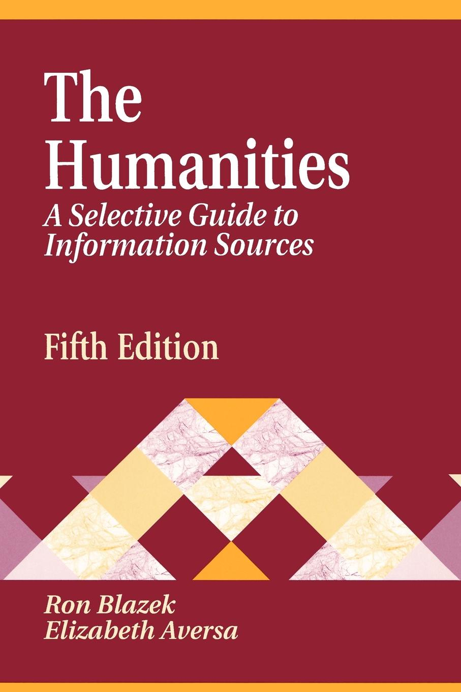 Ron Blazek Humanities. A Selective Guide to Information Sources Fifth Edition richard l epstein the pocket guide to critical thinking fifth edition
