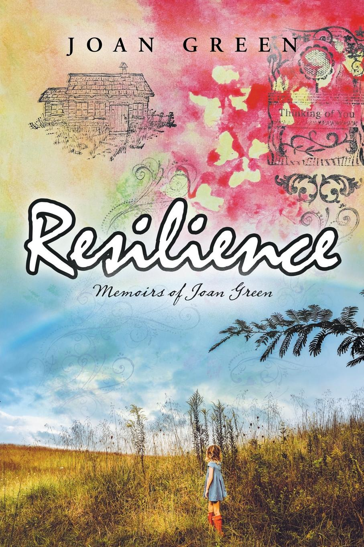 Joan Green Resilience. Memoirs of Joan Green