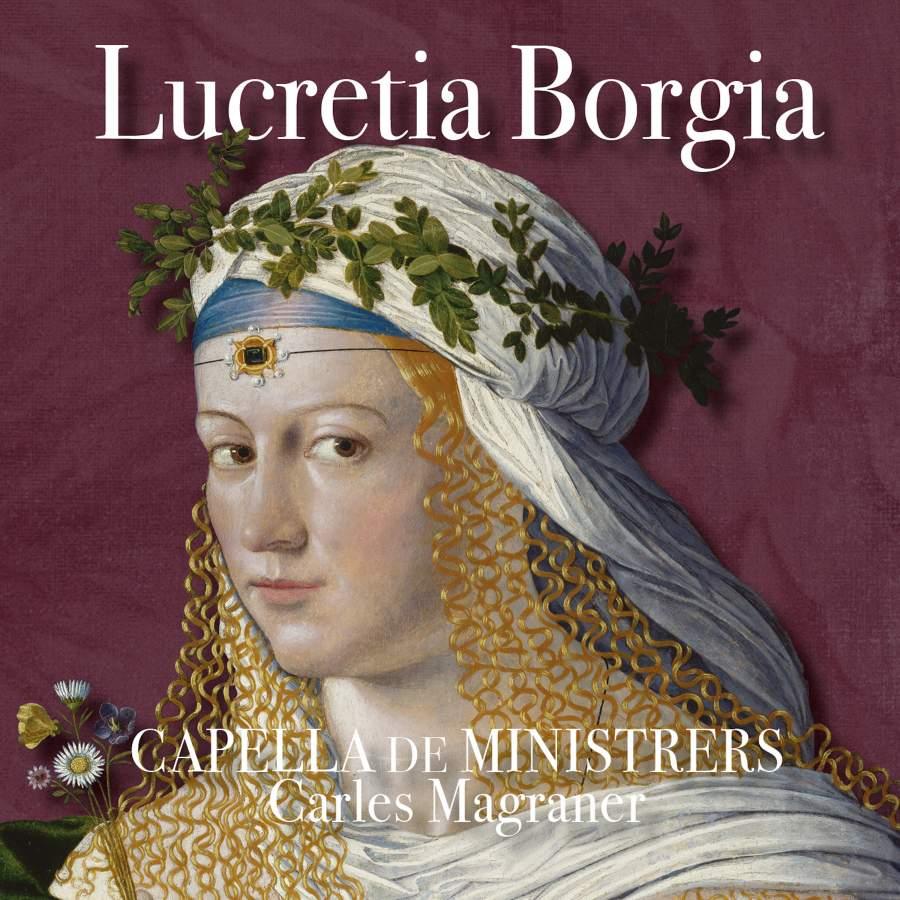 Capella De Ministrers. Lucretia Borgia