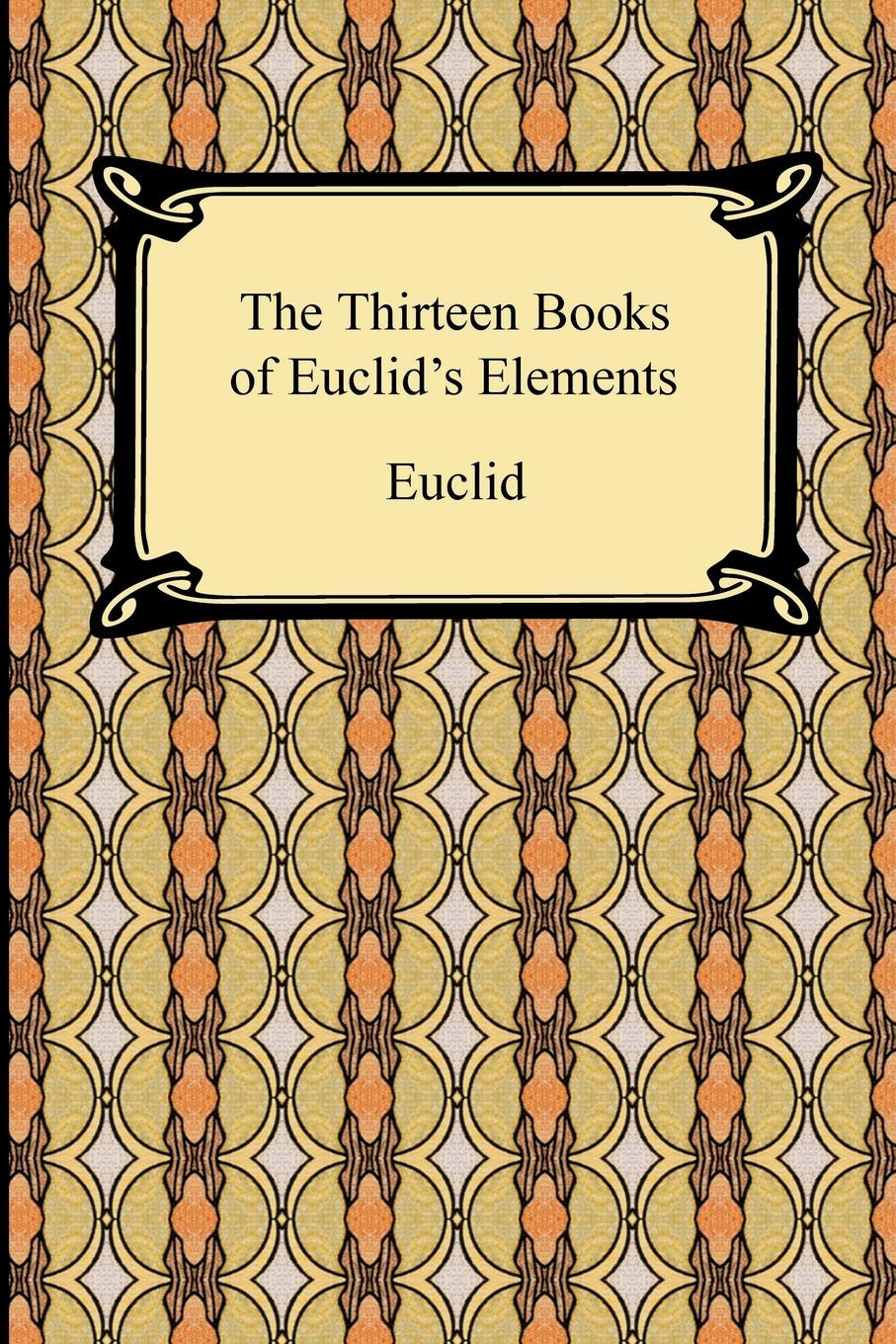 Euclid, Thomas Heath The Thirteen Books of Euclid's Elements robert simson the elements of euclid