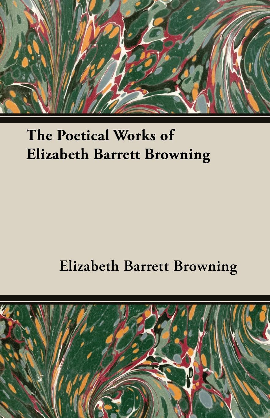 лучшая цена Elizabeth Barrett Barrett Browning The Poetical Works of Elizabeth Barrett Browning