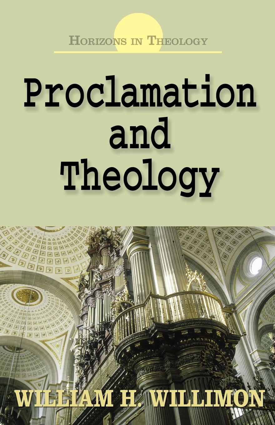 William H Willimon Proclamation and Theology
