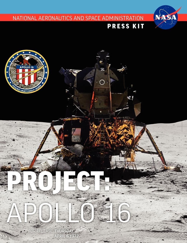 NASA Apollo 16. The Official Press Kit