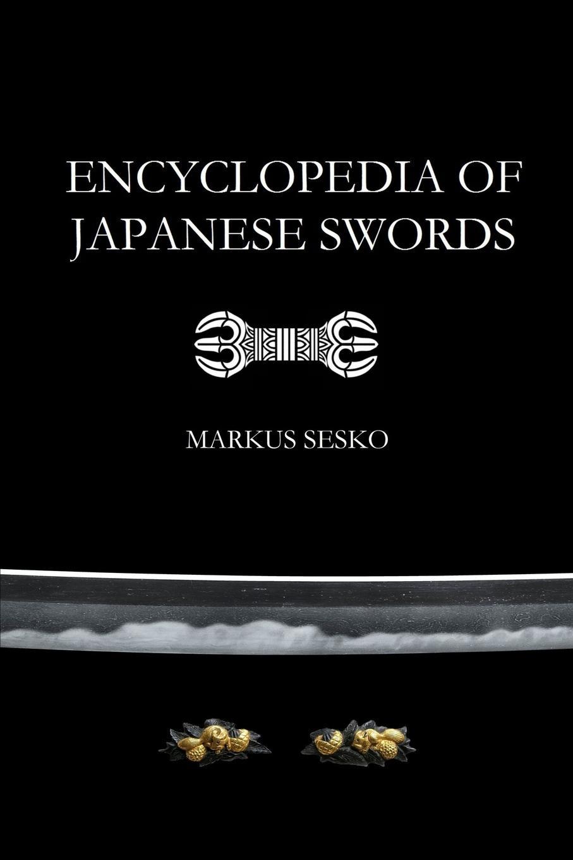 Markus Sesko Encyclopedia of Japanese Swords (Paperback) markus sesko encyclopedia of japanese swords paperback