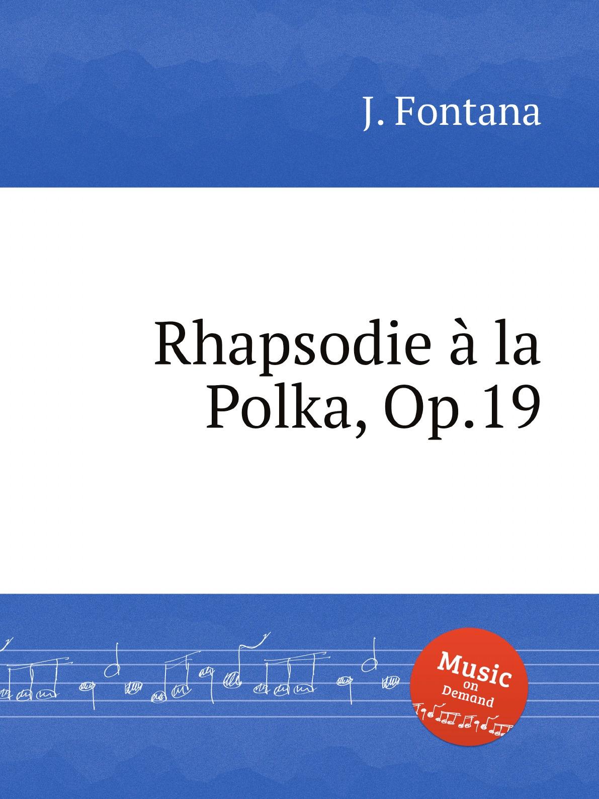 J. Fontana Rhapsodie a la Polka, Op.19 j halvorsen kongen op 19
