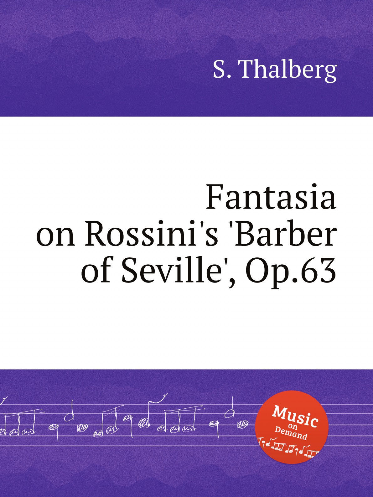 S. Thalberg Fantasia on Rossini's 'Barber of Seville', Op.63 s thalberg caprice op 15