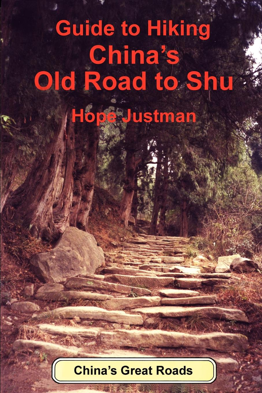 Hope Justman Guide to Hiking China's Old Road to Shu