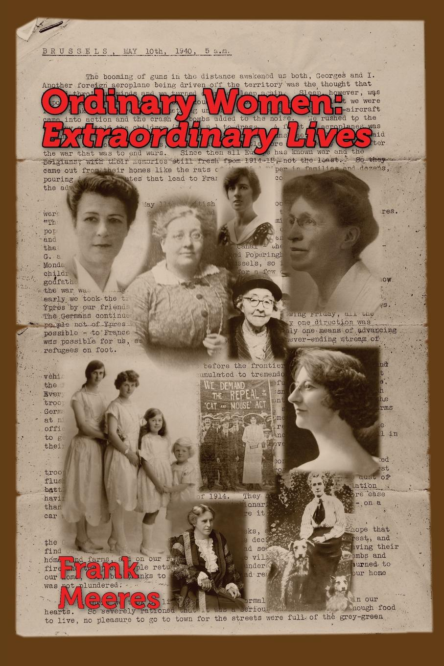 Frank Meeres Ordinary Women, Extraordinary Lives. Norfolk women in the first half of the twentieth century john glyde the norfolk garland a collection of the superstitious beliefs and practices proverbs curious customs ballads and songs of the people of norfolk or peculiarities of norfolk celebrities