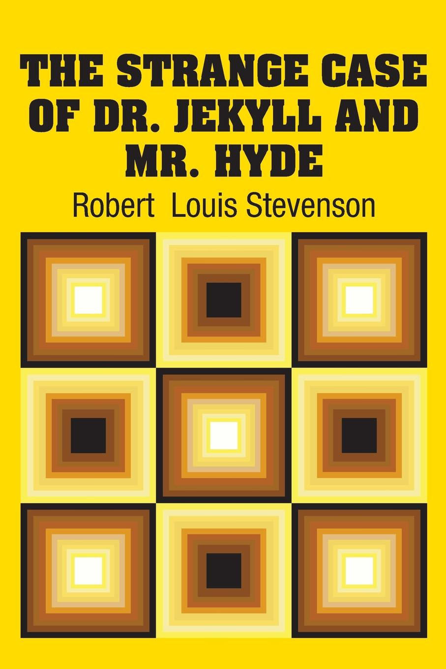 Robert Louis Stevenson The Strange Case of Dr. Jekyll and Mr. Hyde philip j carraher the jekyll and hyde syndrome