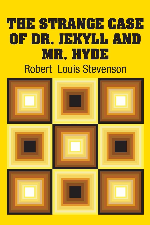 цена Robert Louis Stevenson The Strange Case of Dr. Jekyll and Mr. Hyde онлайн в 2017 году