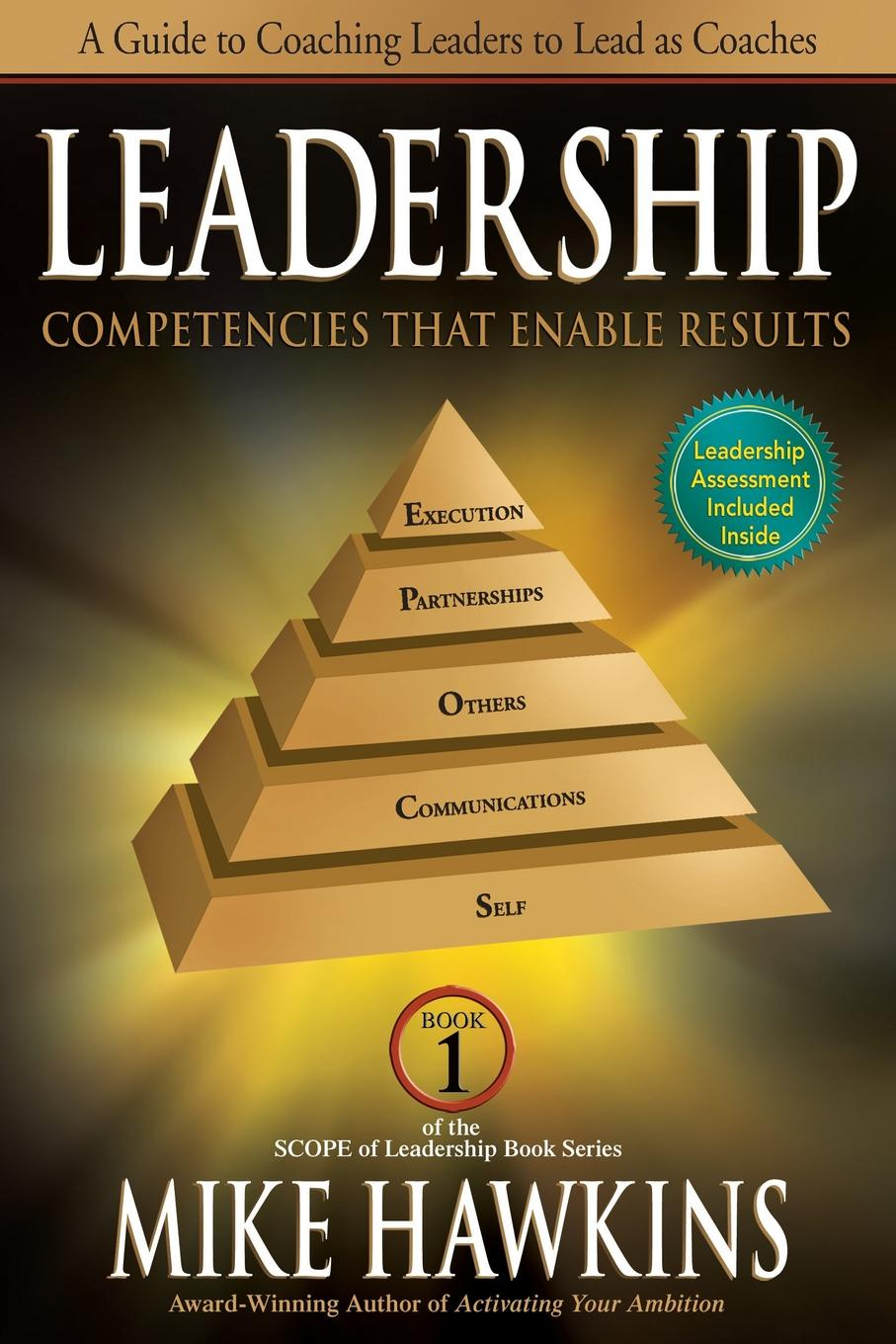 Mike Hawkins Leadership Competencies That Enable Results. A Guide to Coaching Leaders to Lead as Coaches leadership a gateway to organizational performance