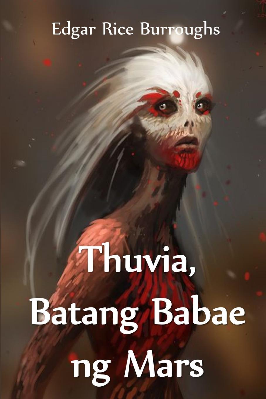 Edgar Rice Burroughs Thuvia, Batang Babae ng Mars. Maid of Mars, Filipino edition