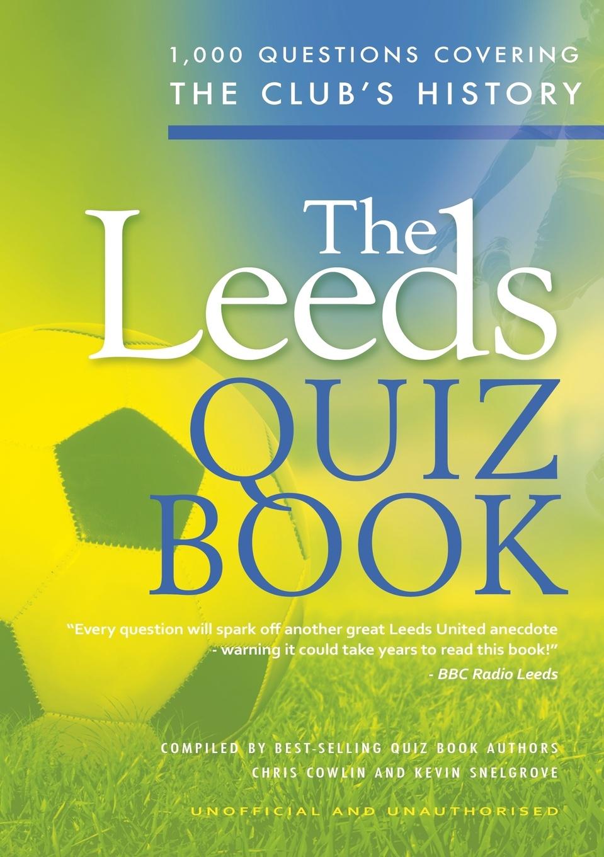 Chris Cowlin, Kevin Snelgrove The Leeds Quiz Book все цены