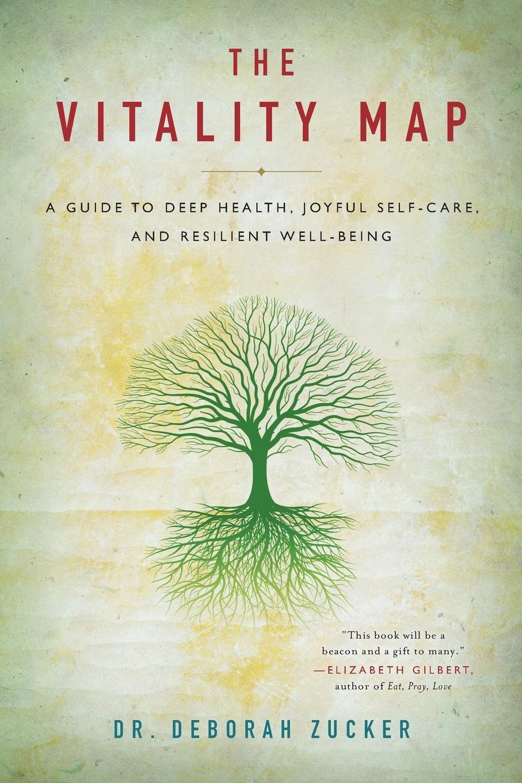 купить Deborah Zucker The Vitality Map. A Guide to Deep Health, Joyful Self-Care, and Resilient Well-Being онлайн
