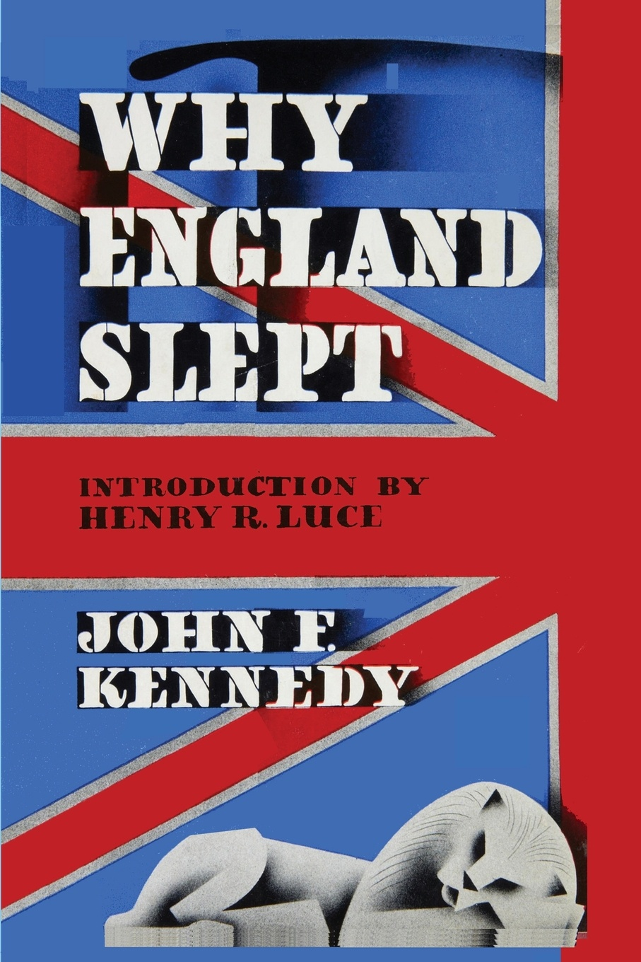 John F Kennedy Why England Slept by John F. Kennedy john f kennedy state of the union address