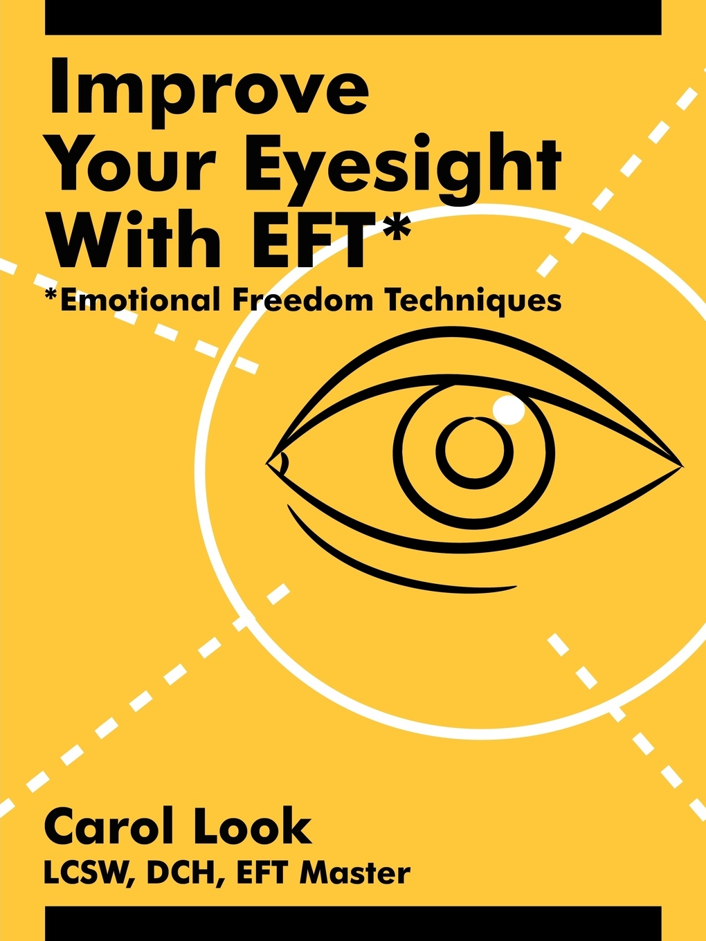 Carol Look Improve Your Eyesight with Eft*. *Emotional Freedom Techniques paul lynch emotional healing in minutes simple acupressure techniques for your emotions
