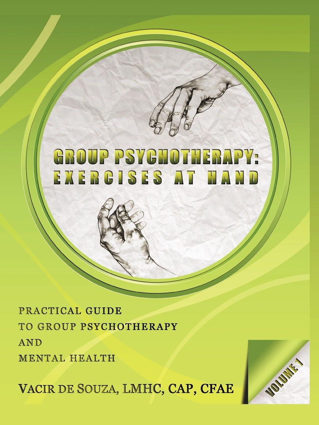 Vacir De Souza Group Psychotherapy. Exercises at Hand-Volume 1
