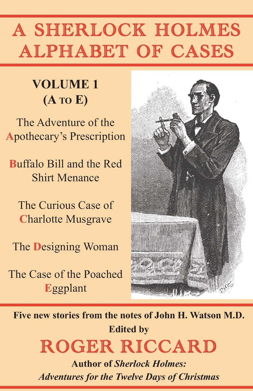 Roger Riccard A Sherlock Holmes Alphabet of Cases. Volume 1 (A to E)