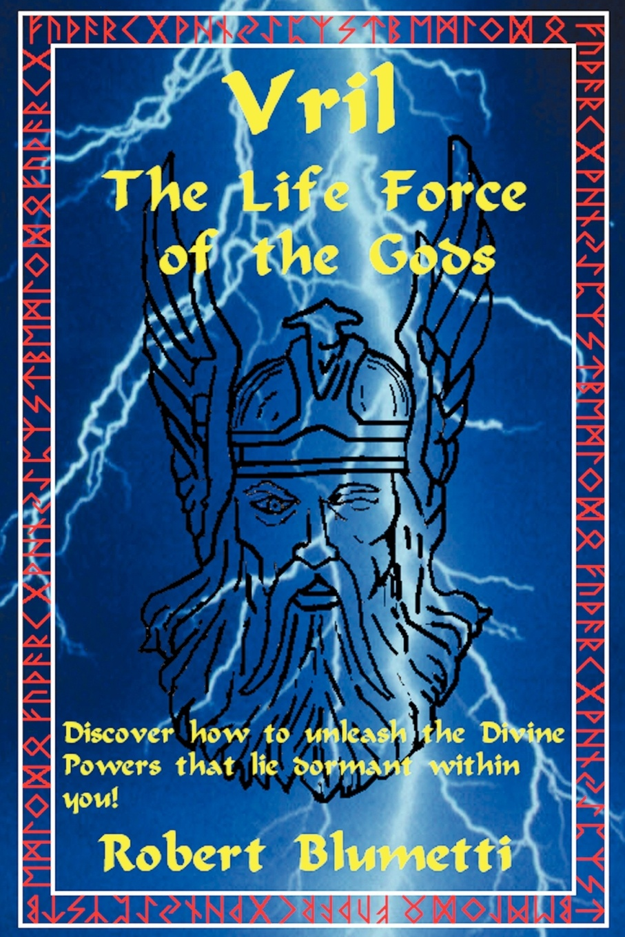 Robert Blumetti Vril. The Life Force of the Gods robert levine the power of persuasion how we re bought and sold