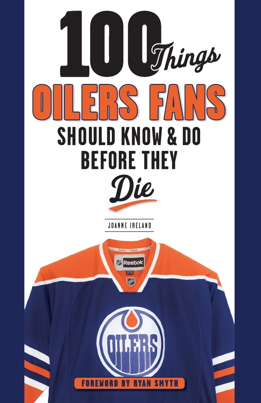 цена на Joanne Ireland 100 Things Oilers Fans Should Know & Do Before They Die