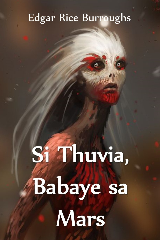 Edgar Rice Burroughs Si Thuvia, Babaye sa Mars. Maid of Mars, Cebuano edition