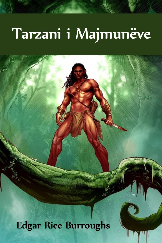 Edgar Rice Burroughs Tarzani i Majmuneve. Tarzan of the Apes, Albanian edition edgar rice burroughs tarzan selle ahvid tarzan of the apes estonian edition