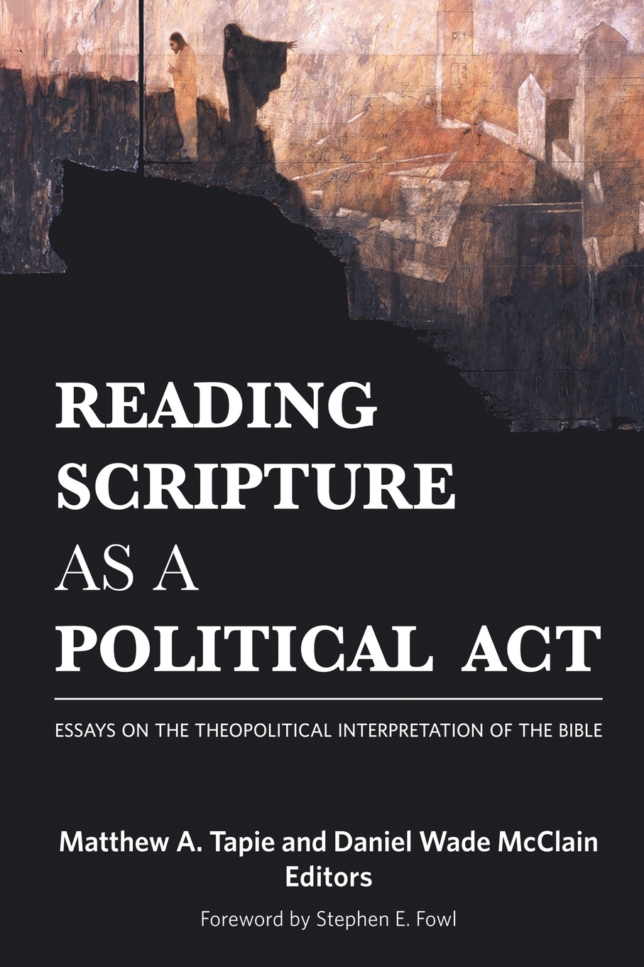Matthew A. Tapie Reading Scripture as a Political Act. Essays on the Theopolitical Interpretation of the Bible v phillips long foundations of contemporary interpretation