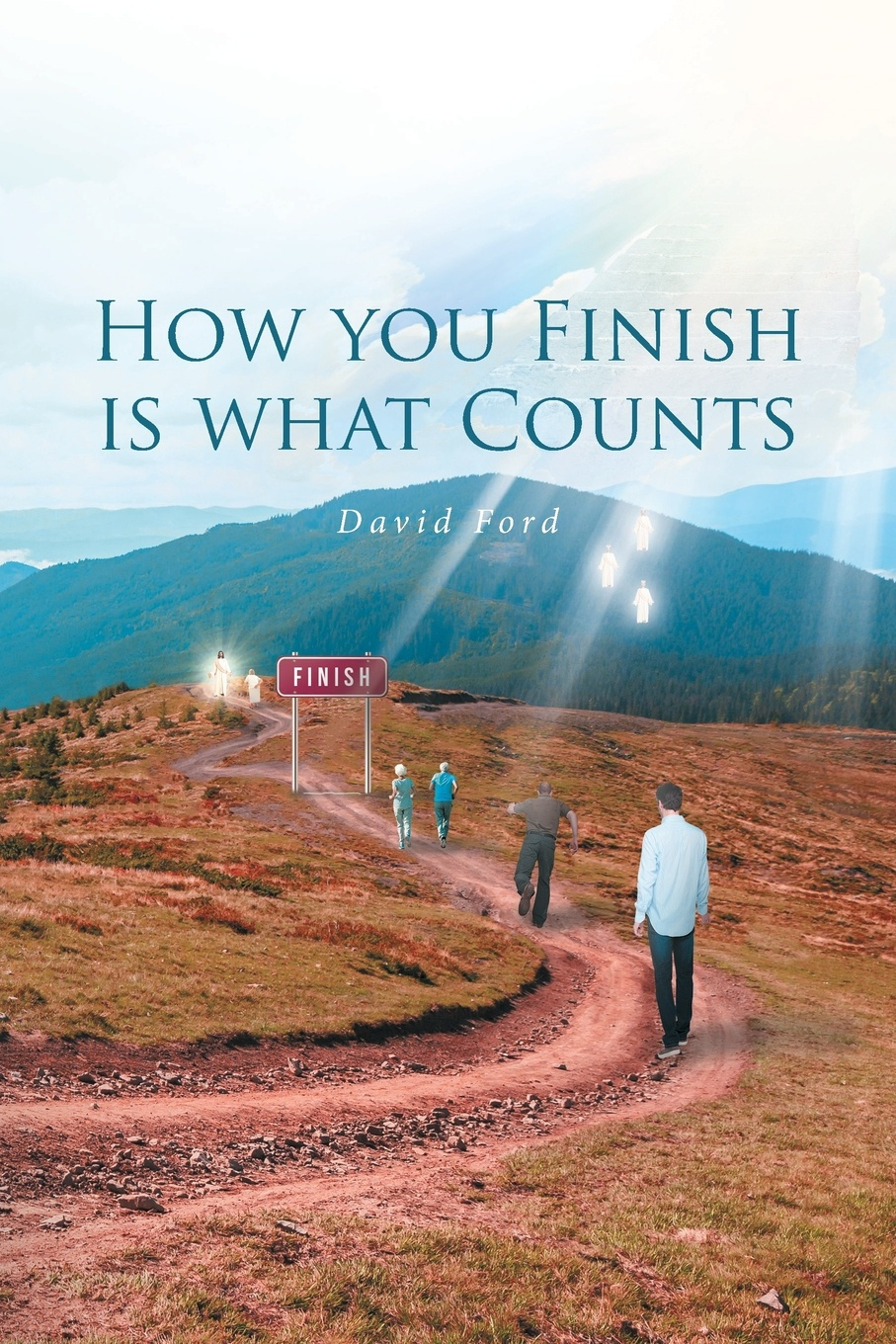 David Ford How You Finish Is What Counts i even funnier a middle school story