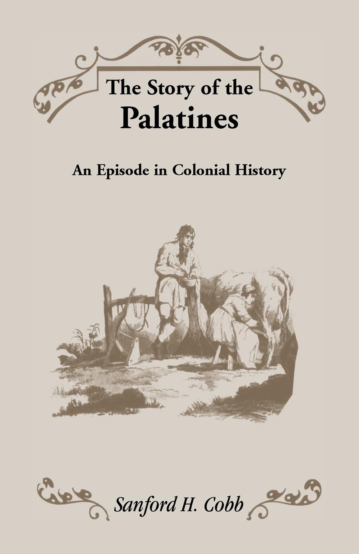лучшая цена Sanford H. Cobb The Story of the Palatines