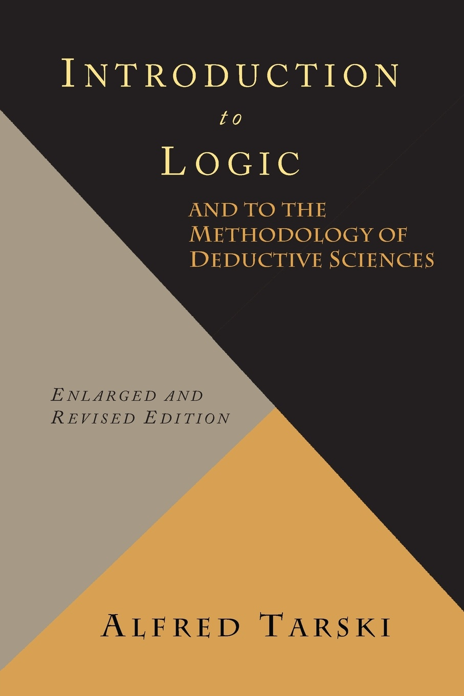 Alfred Tarski, Olaf Helmer-Hirschberg Introduction to Logic and the Methodology of Deductive Sciences
