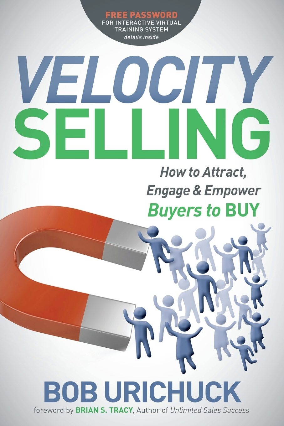 Bob Urichuck Velocity Selling. How to Attract, Engage & Empower Buyers to Buy joseph dr murphy how to attract money