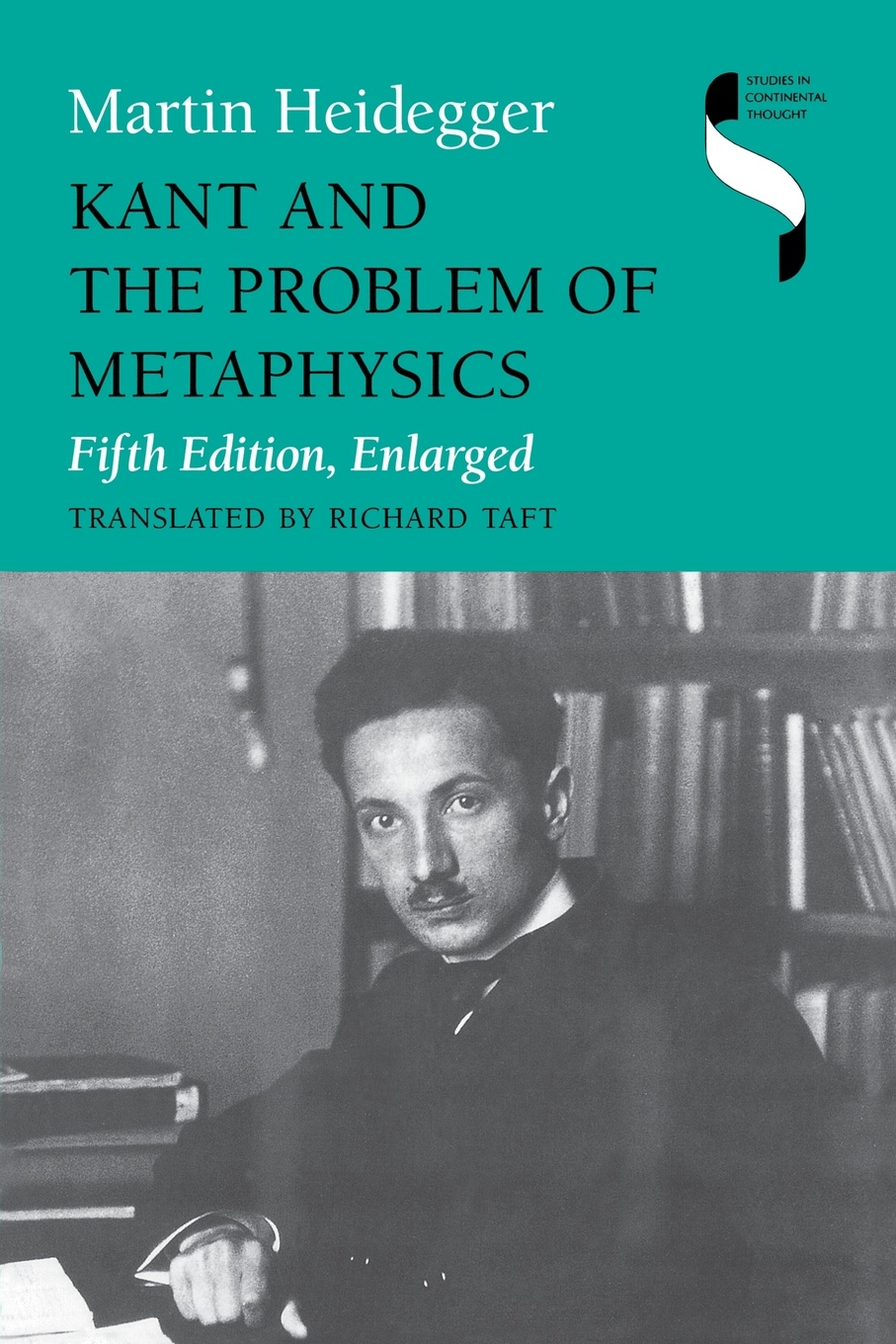 Martin Heidegger, Richard Polt, Richard Taft Kant and the Problem of Metaphysics, Fifth Edition, Enlarged richard l epstein the pocket guide to critical thinking fifth edition