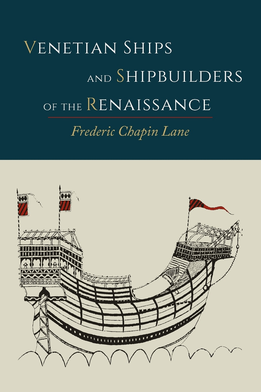 Frederic Chapin Lane Venetian Ships and Shipbuilders of the Renaissance