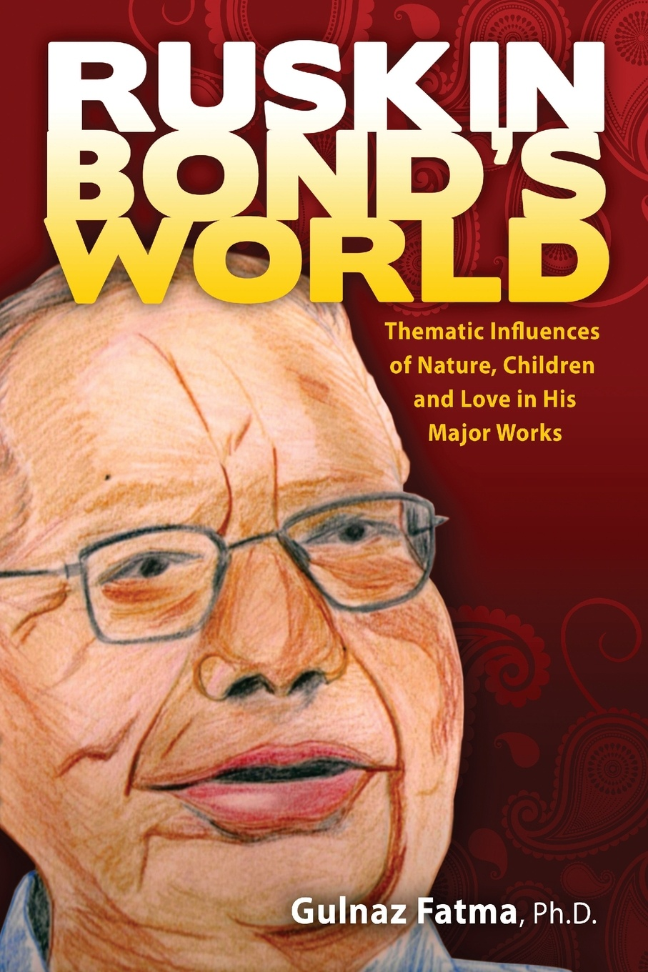 Фото - Gulnaz Fatma Ruskin Bond's World. Thematic Influences of Nature, Children, and Love in His Major Works leslie bond bermuda voyagers ii in search of the u s s cyclops