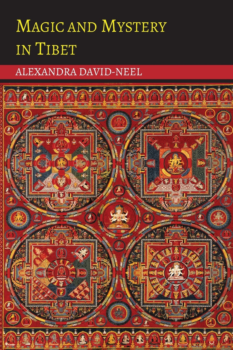 Alexandra David-Neel Magic and Mystery in Tibet reginald fleming johnston twilight in the forbidden city illustrated and revised 4th edition
