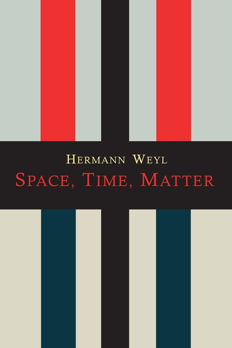 Hermann Weyl, Henry Brose Space-Time-Matter hermann weyl henry brose space time matter