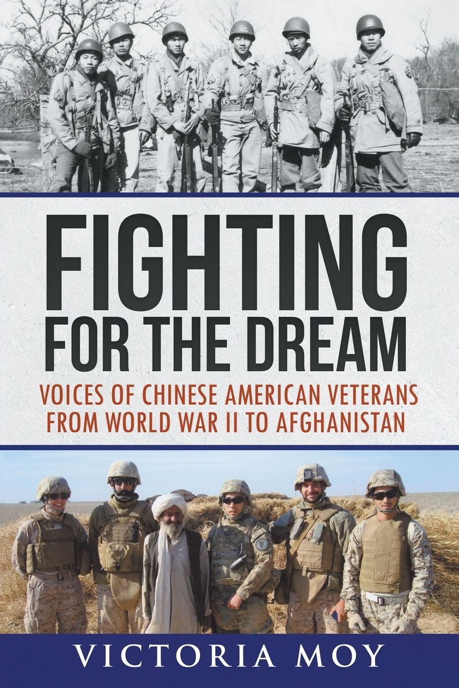 Victoria Moy Fighting for the Dream. Voices of Chinese American Veterans from World War II to Afghanistan richard s lowry the gulf war chronicles a military history of the first war with iraq