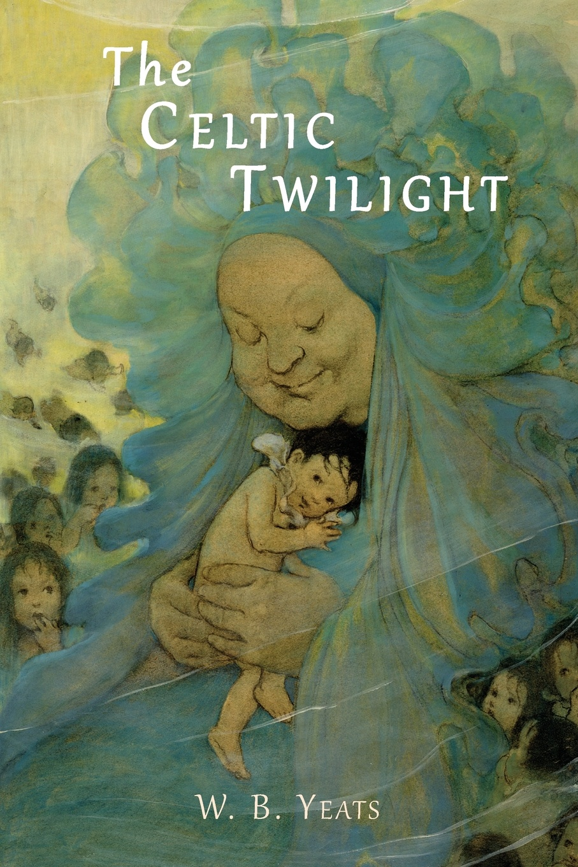 лучшая цена W. B. Yeats The Celtic Twilight