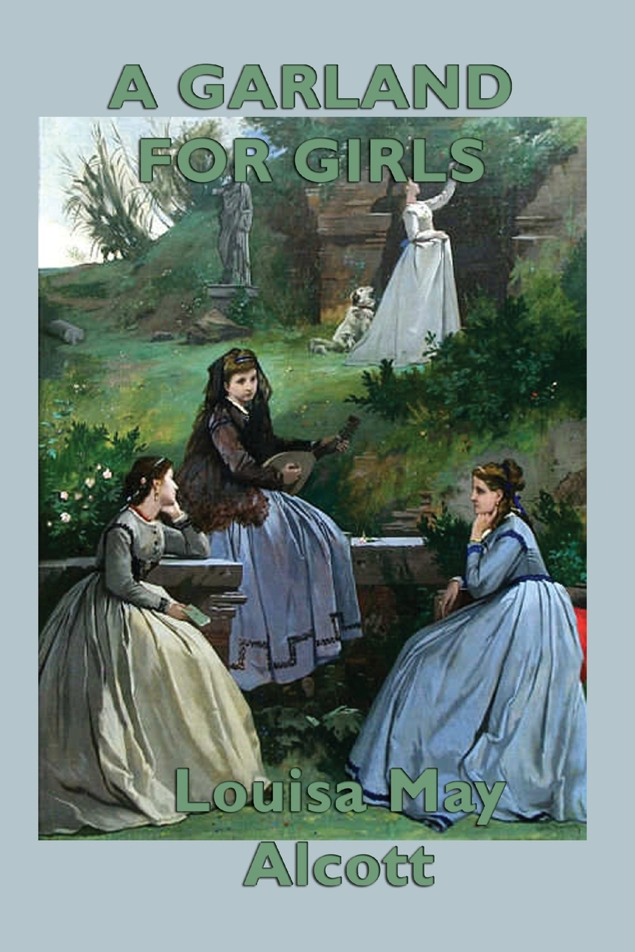 Louisa May Alcott A Garland for Girls may alcott louisa may alcott alcott louisa may jack and jill louisa may alcott