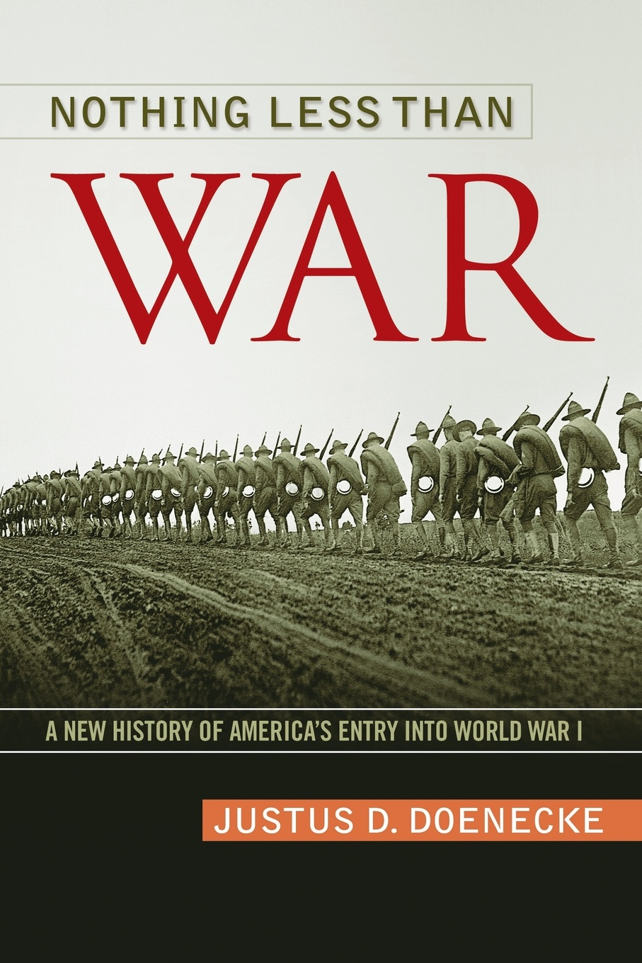 Фото - Justus D. Doenecke Nothing Less Than War. A New History of America's Entry Into World War I woodrow wilson war labor and peace some recent addresses and writings of president wilson issued by the committee on public information washington d c