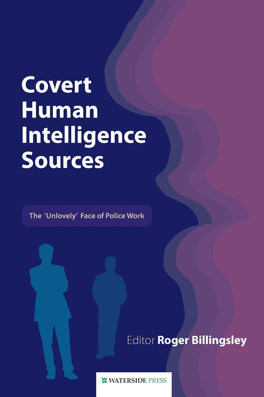 Covert Human Intelligence Sources. The 'Unlovely' Face of Police Work jon shane confidential informants a closer look at police policy